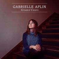 Greatest Covers EP by GabrielleAplinPosts