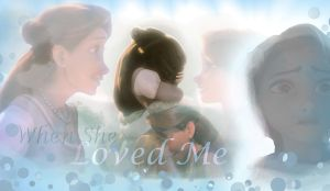 When She Loved Me by x12Rapunzelx