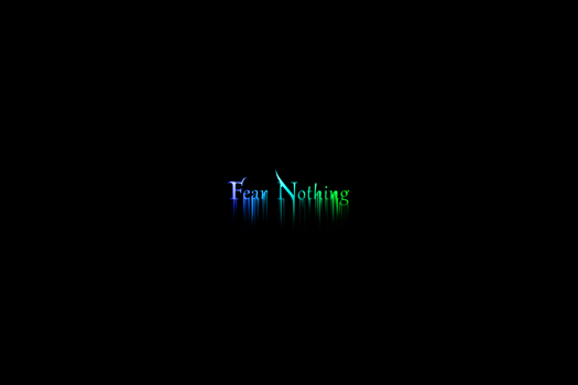 Fear Nothing by DJSeras