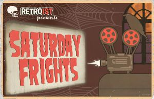 Retroist Saturday Frights by Hartter