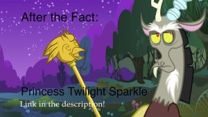 After the Fact: Princess Twilight Sparkle by MLP-Silver-Quill