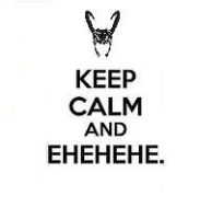 Keep Calm and Ehehhe by TheFossilSisters