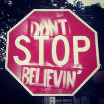 Don't [STOP] Believin' by FoREVerSpACEd