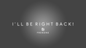 Frenone - Be Right Back Message by WhammoDesigns