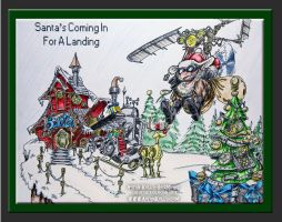 Santa's Coming In For A Landing by AerynKelly13