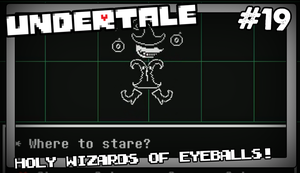Undertale #19 HOLY Wizards of EYEBALLS by Vendus