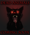 Dead Animals - Coming Soon by Ederoi