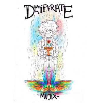 desperate by mujix