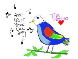And Your Bird Can Sing by UtterlyAbsurdBella