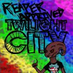 The Reapers Approve Twilight City! by laylazer