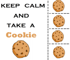 Keep Calm and Take a COOKIE! by StupidPoptart