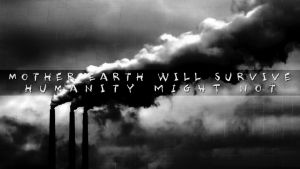 Mother Earth Will Survive by discouragedone