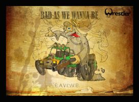 BAD AS WE WANNA BE by Porkchop-ART
