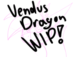 Vendus Dragon WIP by WinterTheDragoness