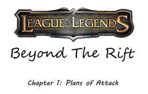 League of Legends: Beyond the Rift (Chapter 1) by LegacyoftheFuture