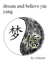 dream and belive yin yang by orcalover165