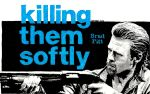 Killing Them Softly Poster by Tullus-Aufidius