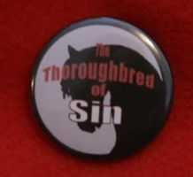Thoroughbred of Sin Button by Darkauthor81
