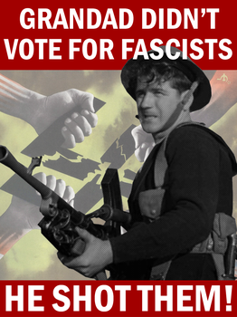 Grandad Didn't Vote for Fascists by Party9999999