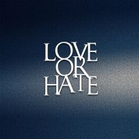 Love Or Hate by archnophobia