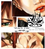 Black Fire + close up's -2 by faust-sayuri