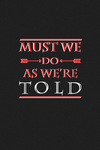 Must We Do As We Are Told Typography by samsaga1307