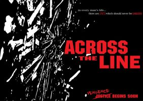 Across The Line- Coming Soon by jackanarchy99