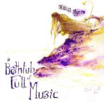 A Bathtub Full of Music- CD Cover by chelsea-the-tomboy