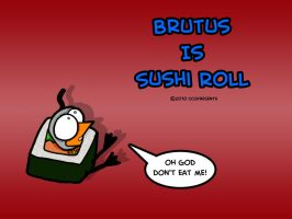 Brutus Is Sushi Roll by chelano