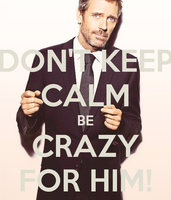 ...Be Crazy For Him! by AlekoBuck