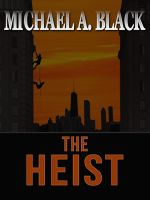 The Heist cover by GothamGuardian