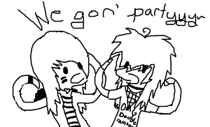 WE GON' PARTYYYY by DiabolicalHat