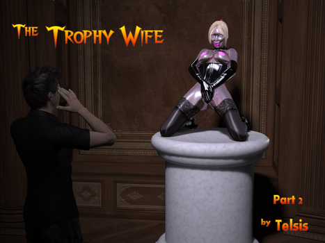 The Trophy Wife - Part 2 Lt by Telsis