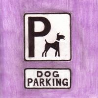 Bad Sign - 'Dog Parking' by CuriousCreatures