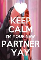 Keep Calm I'm Your New Partner Yay by Bambrixbam