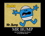 Mr Bump Motivational Poster by DEEcat98