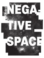 Negtive Space by biotwist