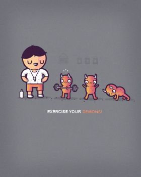 Exercise your demons by randyotter