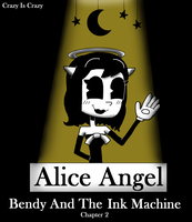 Alice Angel - Bendy And The Ink Machine CHAPTER 2 by MarkRoosien