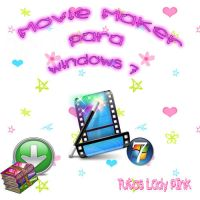 Movie Maker para windows 7 by TutosLadyPink