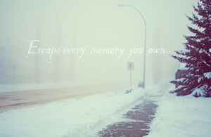 escape every memory you own by ContagiousPixie