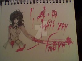 Will you love me?  Will you? Will you?!! by ScottiTheCreepyPasta