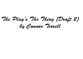 Growing Around-The Play's the thing! (Draft 2) by CAT02