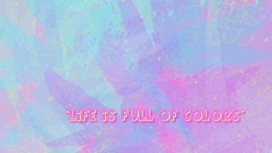Life is full of colors by Sp0rtskiller03