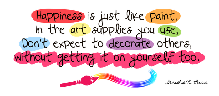 Happiness is just like Paint by Demachic