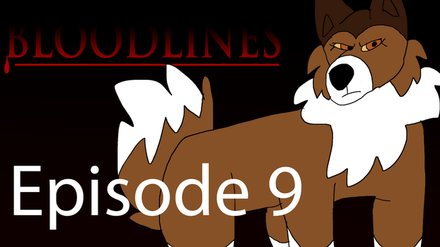 Bloodlines Ep 9 Thumbnail - RELEASE DATE BELOW! by NeonWolfArtist