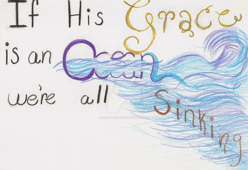 If His Grace Is an Ocean... by LivinglifeNae