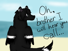 Oh Brother I Will Hear You Call by Always-Optimistic