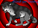 Blind But Deadly by RecklessHyenaDragon