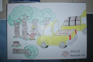 STOP!!ILLEGAL LOGGING...TAKE CARE OF NATURE NOW by tryingcatchup